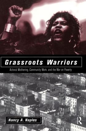 Grassroots Warriors: Activist Mothering, Community Work, and the War on Poverty, 1st Edition (Paperback) book cover