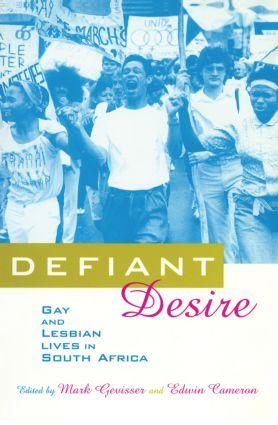 Defiant Desire: Gay and Lesbian Lives in South Africa, 1st Edition (e-Book) book cover