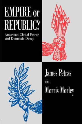 Empire or Republic?: American Global Power and Domestic Decay, 1st Edition (Paperback) book cover