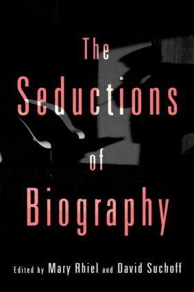 The Seductions of Biography book cover