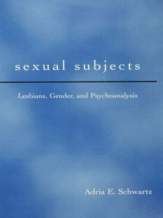 Sexual Subjects: Lesbians, Gender and Psychoanalysis, 1st Edition (e-Book) book cover