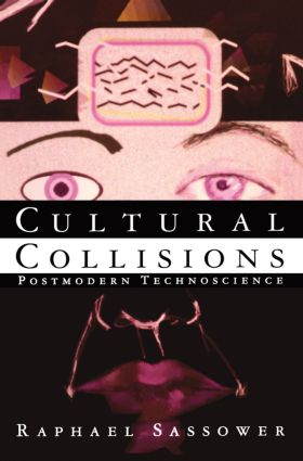 Cultural Collisions: Postmodern Technoscience, 1st Edition (e-Book) book cover