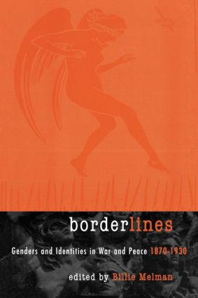 Borderlines: Genders and Identities in War and Peace 1870-1930, 1st Edition (e-Book) book cover