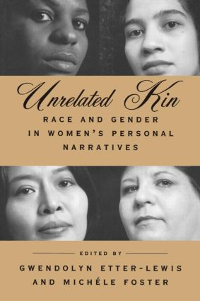 Unrelated Kin: Race and Gender in Women's Personal Narratives, 1st Edition (Paperback) book cover