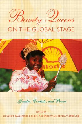 Beauty Queens on the Global Stage: Gender, Contests, and Power, 1st Edition (Paperback) book cover
