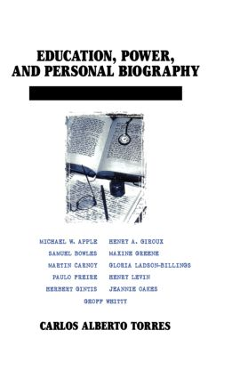 Education, Power, and Personal Biography: Dialogues With Critical Educators book cover