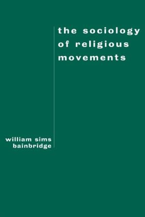 The Sociology of Religious Movements: 1st Edition (Paperback) book cover