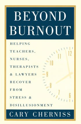 Beyond Burnout: Helping Teachers, Nurses, Therapists and Lawyers Recover From Stress and Disillusionment, 1st Edition (e-Book) book cover