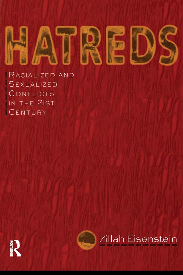 Hatreds: Racialized and Sexualized Conflicts in the 21st Century, 1st Edition (Paperback) book cover