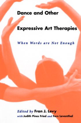 Dance and Other Expressive Art Therapies: When Words Are Not Enough, 1st Edition (Paperback) book cover