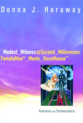 Modest_Witness@Second_Millennium.FemaleMan_Meets_OncoMouse: Feminism and Technoscience (Paperback) book cover