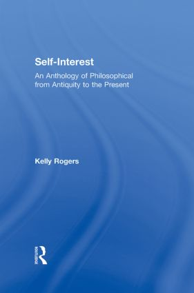 Self-Interest: An Anthology of Philosophical Perspectives from Antiquity to the Present, 1st Edition (Paperback) book cover
