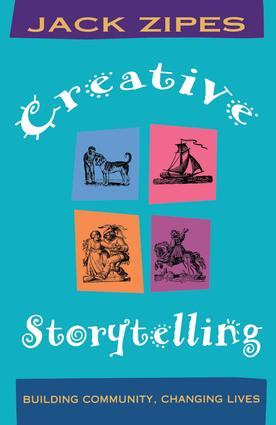 Creative Storytelling: Building Community/Changing Lives (Paperback) book cover