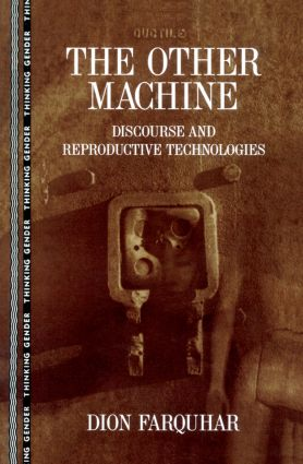 The Other Machine: Discourse and Reproductive Technologies book cover