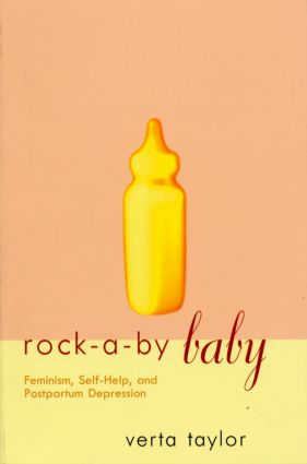 Rock-a-by Baby: Feminism, Self-Help and Postpartum Depression, 1st Edition (Paperback) book cover