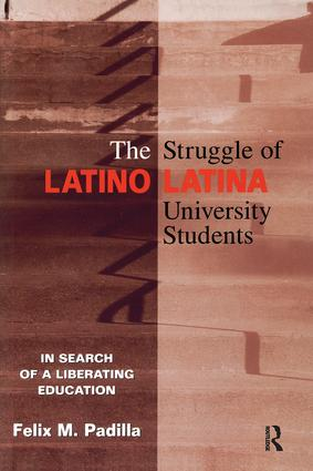 The Struggle of Latino/Latina University Students: In Search of a Liberating Education, 1st Edition (Paperback) book cover