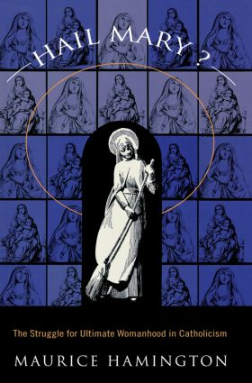 Hail Mary?: The Struggle for Ultimate Womanhood in (Paperback) book cover