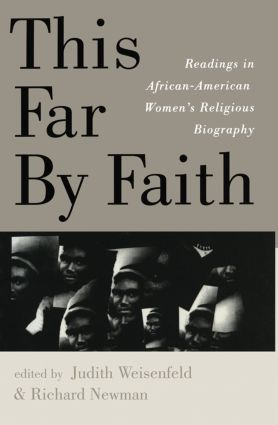 This Far By Faith: Readings in African-American Women's Religious Biography, 1st Edition (e-Book) book cover