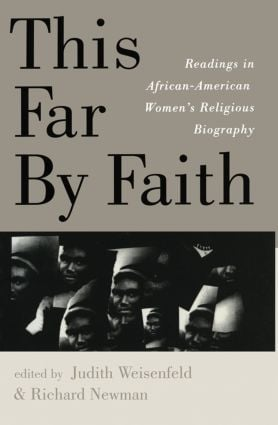 This Far By Faith: Readings in African-American Women's Religious Biography, 1st Edition (Paperback) book cover