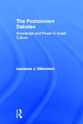 The Postzionism Debates: Knowledge and Power in Israeli Culture, 1st Edition (Hardback) book cover