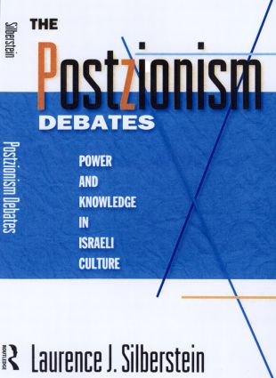 The Postzionism Debates: Knowledge and Power in Israeli Culture, 1st Edition (Paperback) book cover