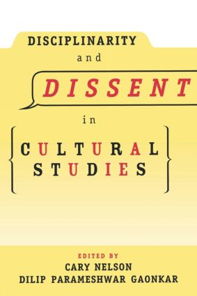 Disciplinarity and Dissent in Cultural Studies: 1st Edition (Paperback) book cover