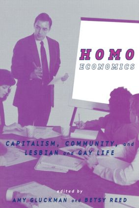 Homo Economics: Capitalism, Community, and Lesbian and Gay Life, 1st Edition (Paperback) book cover
