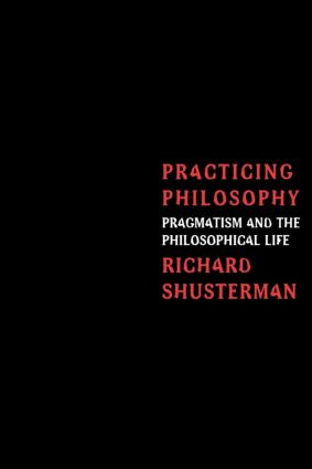 Practicing Philosophy: Pragmatism and the Philosophical Life (Paperback) book cover