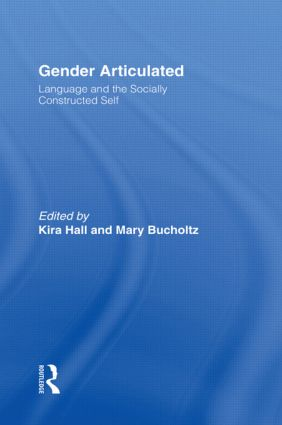 Gender Articulated: Language and the Socially Constructed Self (Paperback) book cover