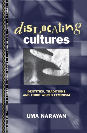 Dislocating Cultures: Identities, Traditions, and Third World Feminism, 1st Edition (Paperback) book cover