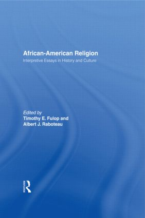 African-American Religion: Interpretive Essays in History and Culture, 1st Edition (Paperback) book cover