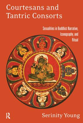 Courtesans and Tantric Consorts: Sexualities in Buddhist Narrative, Iconography, and Ritual, 1st Edition (Paperback) book cover