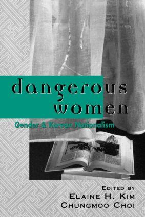 Dangerous Women: Gender and Korean Nationalism (Paperback) book cover