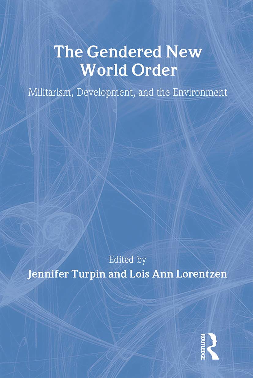 The Gendered New World Order: Militarism, Development, and the Environment, 1st Edition (Paperback) book cover