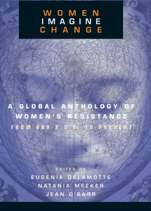 Women Imagine Change: A Global Anthology of Women's Resistance from 600 B.C.E. to Present (Hardback) book cover