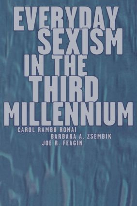 Everyday Sexism in the Third Millennium: 1st Edition (Paperback) book cover