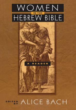 Women in the Hebrew Bible: A Reader, 1st Edition (Hardback) book cover