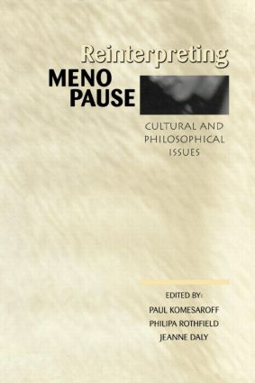 Reinterpreting Menopause: Cultural and Philosophical Issues (Paperback) book cover