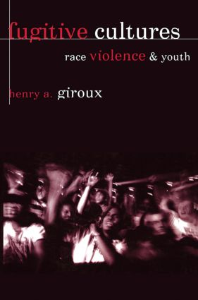 Fugitive Cultures: Race, Violence, and Youth (Paperback) book cover