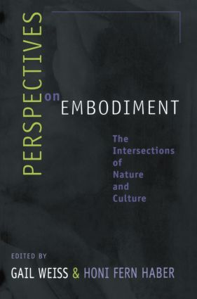 Perspectives on Embodiment: The Intersections of Nature and Culture, 1st Edition (Paperback) book cover