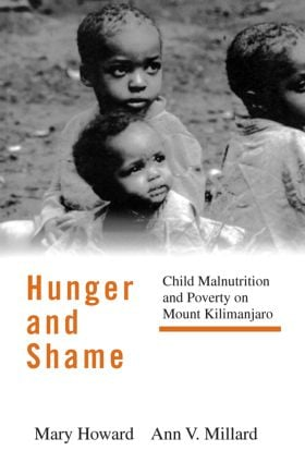 Hunger and Shame: Child Malnutrition and Poverty on Mount Kilimanjaro, 1st Edition (Paperback) book cover