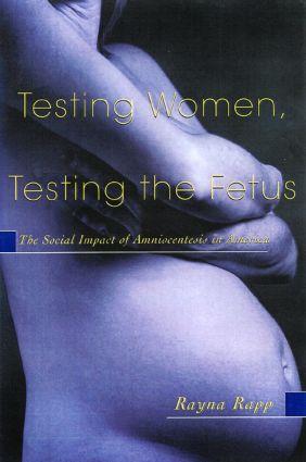 Testing Women, Testing the Fetus (Paperback) book cover
