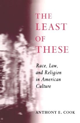 The Least of These: Race, Law, and Religion in American Culture, 1st Edition (Paperback) book cover
