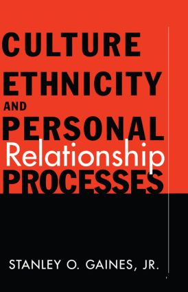Culture, Ethnicity, and Personal Relationship Processes: 1st Edition (Hardback) book cover