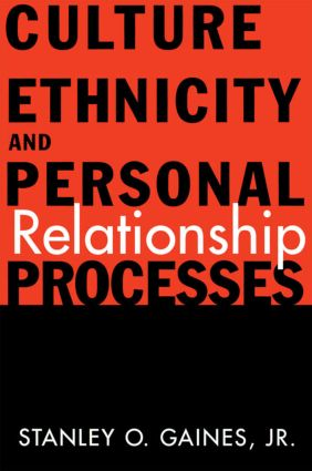 Culture, Ethnicity, and Personal Relationship Processes