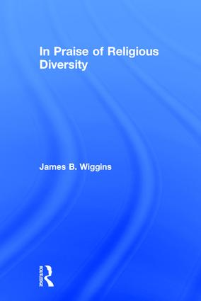 In Praise of Religious Diversity: 1st Edition (Paperback) book cover