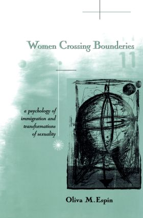 Women Crossing Boundaries: A Psychology of Immigration and Transformations of Sexuality, 1st Edition (Paperback) book cover