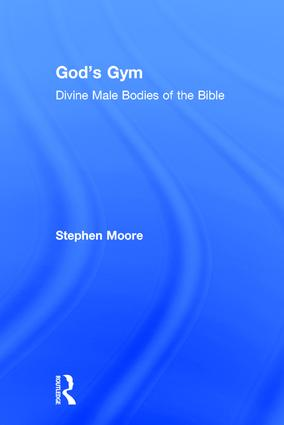 God's Gym: Divine Male Bodies of the Bible, 1st Edition (e-Book) book cover