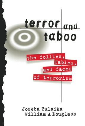 Terror and Taboo: The Follies, Fables, and Faces of Terrorism, 1st Edition (Paperback) book cover