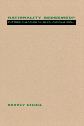 Rationality Redeemed?: Further Dialogues on an Educational Ideal, 1st Edition (Paperback) book cover